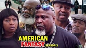 AMERICAN FANTASY SEASON 3 - 2019 Nollywood Movie